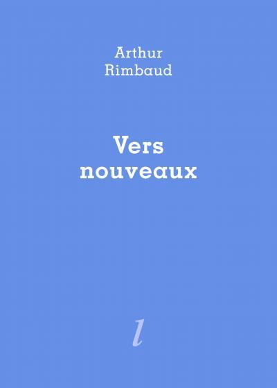 Arthur Rimbaud Vers nouveaux Éditions Lurlure