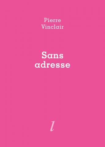 Pierre Vinclair, Sans adresse, Éditions Lurlure