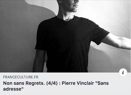 Sans adresse de Pierre Vinclair sur France Culture