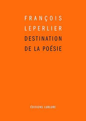 Destination de la poésie de François Leperlier sur Sitaudis
