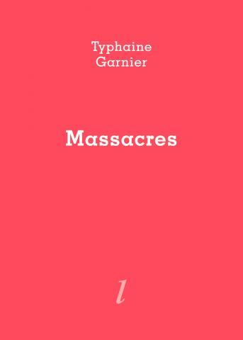 Typhaine Garnier, Massacres, Éditions Lurlure